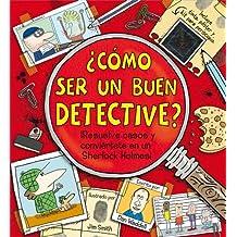 ¿Cómo ser un buen detective? (Libros de conocimientos)