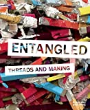 Entangled: Threads and Making