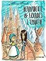 Bernadette et Lourdes, l'enquête... par Bertorello