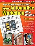 How to Design, Build & Equip Your Automotive Workshop on a Budget by Jeffrey Zurschmeide (2011-09-21)