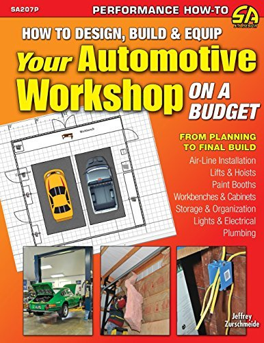 How to Design, Build & Equip Your Automotive Workshop on a Budget by Jeffrey Zurschmeide (2011-09-21)