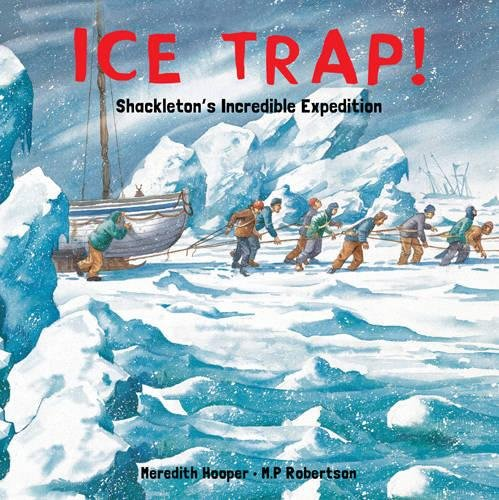 Ice Trap!: Shackleton's Incredible Expedition