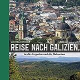 Reise nach Galizien,: in die Bukowina und die Karpaten -