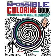 The Impossible Coloring Book: Can You Color These Amazing Visual Illusions? (Chartwell Coloring Books) by Gianni Sarcone (2014-05-01)