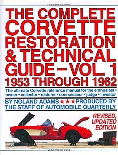 The Complete Corvette Restoration and Technical Guide, Volume 1: 1953 Through 1962 (Restoration Guide Corvette)