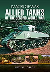 Allied Tanks of the Second World War: Images of War