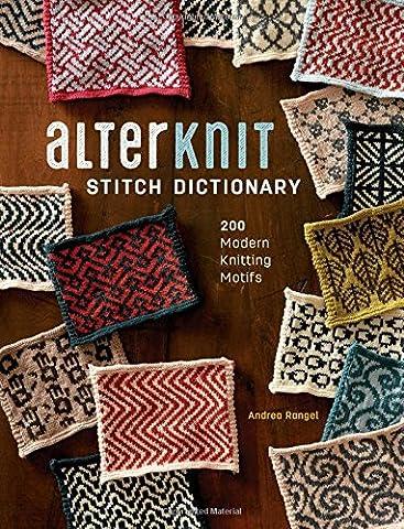 AlterKnit Stitch Dictionary: 200 Modern Knitting