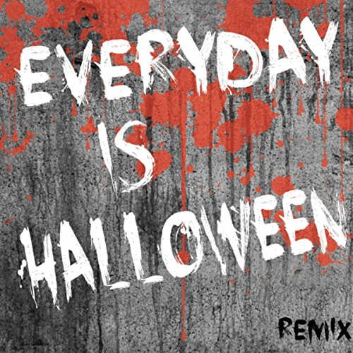 n (Remix) (Everyday Is Halloween Remix)