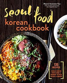 Seoul food korean cookbook korean cooking from kimchi and seoul food korean cookbook korean cooking from kimchi and bibimbap to fried chicken and bingsoo forumfinder Gallery