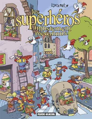Les superhéros injustement méconnus par Larcenet
