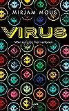 Virus: Wer aufgibt, hat verloren