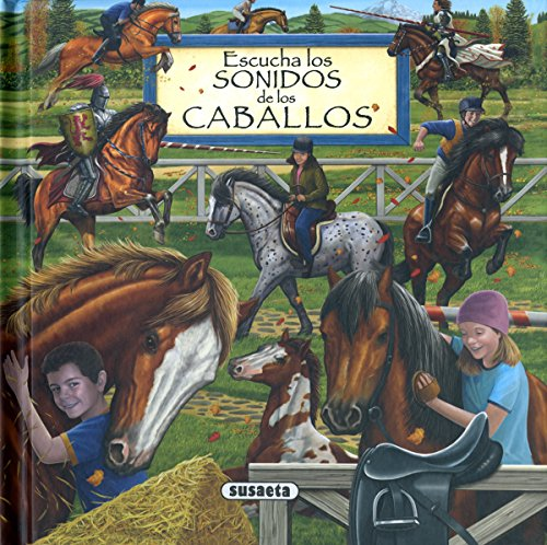 Escucha los sonidos de los caballos (Colección Los sonidos de la naturaleza) por Equipo Susaeta
