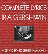 The Complete Lyrics Of Ira Gershwin by Robert Kimball (1998-08-21)