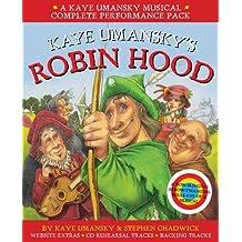 A & C Black Musicals - Kaye Umansky's Robin Hood: a bow-slinging, arrow-twanging, bulls-eye of a musical by Kaye Umansky (2013-08-15)