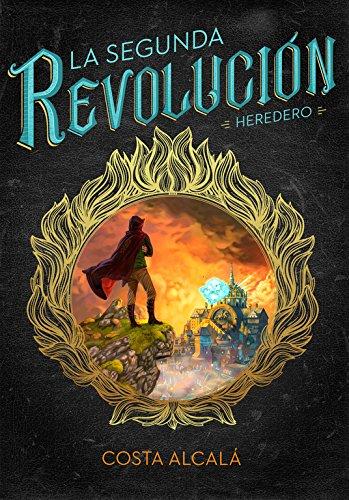 La Segunda Revolución. Heredero (La Segunda Revolución 1) (Infinita Plus) por Costa Alcalá