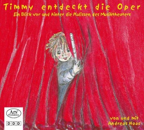 Timmy entdeckt die Oper - Ein Blick vor und hinter die Kulissen des Musiktheaters