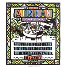 The African Cookbook: Menus and Recipes from Eleven African Countries and the Island of Zanzibar