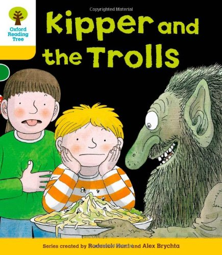 Oxford Reading Tree: Level 5: More Stories C: Kipper and the Trolls