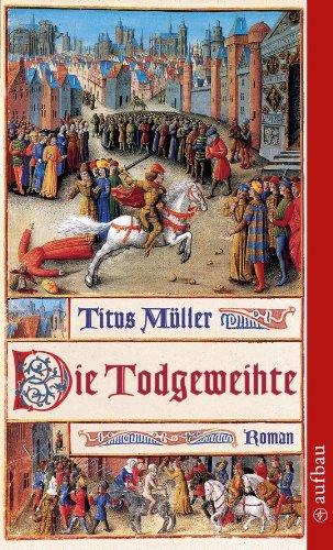 Buchseite und Rezensionen zu 'Die Todgeweihte: Roman' von Titus Müller