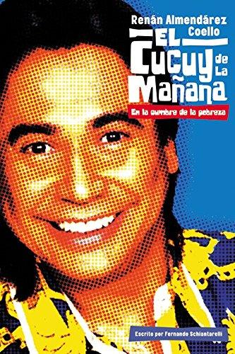 El Cucuy De LA Manana : En LA Cumbre De LA Pobreza / The Morning Boogeyman : At The Height of Poverty por Renan Almendarez Coello
