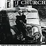 Songtexte von J Church - Camels, Spilled Corona and the Sound of Mariachi Bands