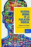 Historia mínima de la población mundial: Nueva edición ampliada y actualizada (Ariel Historia)