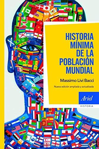 Historia mínima de la población mundial: Nueva edición ampliada y actualizada (Ariel Historia) por Massimo Livi Bacci