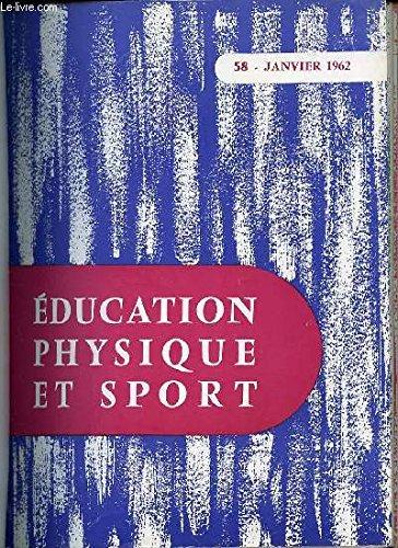 EDUCATION PHYSIQUE ET SPORT N°58 / JANVIER 1962 - ANATOMIE ET MECANIQUE DU BASSIN / SKI : ENSEIGNEMENT, COMPETITION / FOOTBALL : TIR DU COU DE PIED / BASKET-BALL : FRANCE-TCHECOSLOVAQUIE FEMININ / VOLLEY-BALL : EVOLUTION DU JEU / ETC. par COLLECTIF