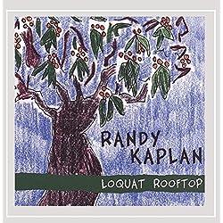 Loquat Rooftop by Randy Kaplan