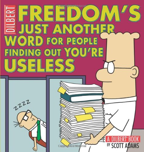 freedoms-just-another-word-for-people-finding-out-youre-useless-a-dilbert-book