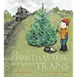 The Christmas Tree Who Loved Trains