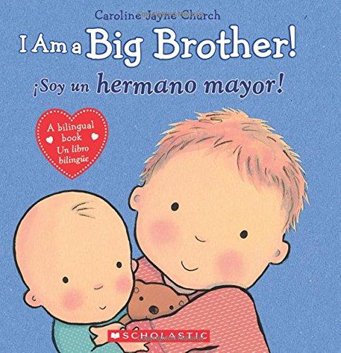 I Am a Big Brother! / Ísoy Un Hermano Mayor! (Bilingual) por Caroline Jayne Church
