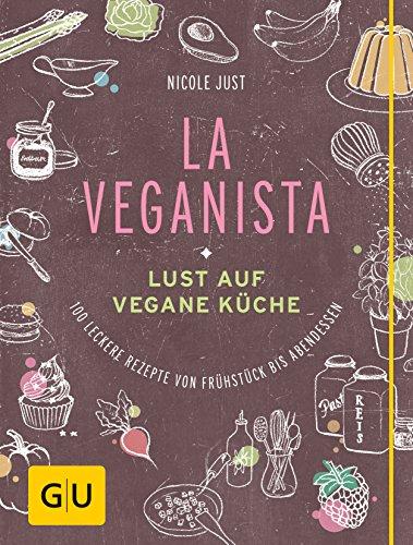 La Veganista: Lust auf vegane Küche bei Amazon kaufen