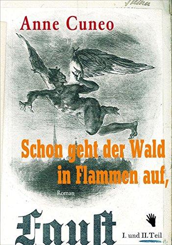 Schon geht der Wald in Flammen auf,: Roman über den Widerstand gegen die Nazis am Schauspielhaus Zürich im Kriegsjahr 1940
