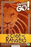 Le code des rangers - Safari Go !...