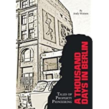 A Thousand Days in Berlin: Tales of Property Pioneering