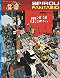 Spirou und Fantasio Spezial 09. Operation Fledermaus