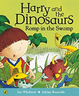 Harry and the Dinosaurs Romp in the Swamp by [Whybrow, Ian]