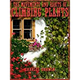 The Movements and Habits of Climbing Plants (Illustrated) (English Edition)