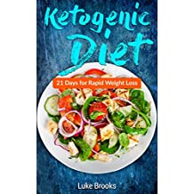 Ketogenic Diet: 21 Days for Rapid Weight Loss (English Edition)