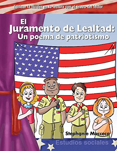 El Juramento de Lealtad (the Pledge of Allegiance) (Spanish Version) (Mi Pais (My Country)): Un Poema de Patriotismo (Poem of Patriotism) (Estudios Sociales) por Stephanie Macceca