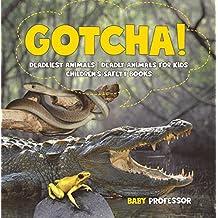 Gotcha! Deadliest Animals | Deadly Animals for Kids | Children's Safety Books