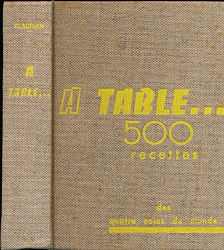 a-table-aux-quatre-coins-du-monde-500-recettes-cuisine-trangre-ou-rgionale-edition-spciale-rserve-au-savour-club