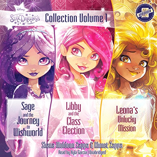 Star Darlings Collection: Sage and the Journey to Wishworld / Libby and the Class Election / Leona's Unlucky Mission: 1