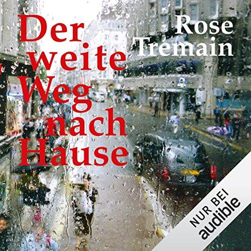 Buchseite und Rezensionen zu 'Der weite Weg nach Hause' von Rose Tremain
