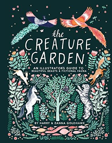 The Creature Garden: An Illustrator's Guide to Beautiful Beasts & Fictional Fauna (English Edition)
