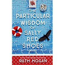 The Particular Wisdom of Sally Red Shoes: The new novel from the author of The Keeper of Lost Things (English Edition)