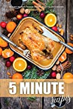 5 Minute Recipes: 50 Quick and Easy to Cook Recipes, Ready in Just 5 Minutes