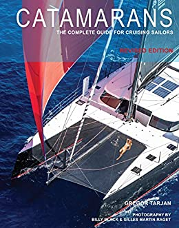 Catamarans: The Complete Guide for Cruising Sailors par [Tarjan, Gregor]