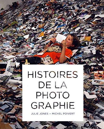 Histoires de la photographie par Michel Poivert